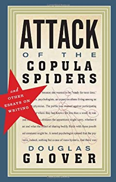Attack of the Copula Spiders: Essays on Writing 9781926845463