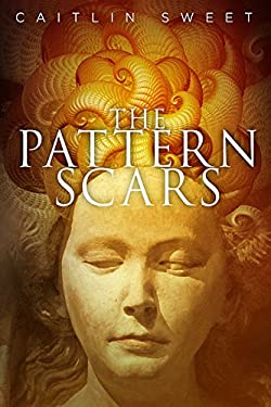 The Pattern Scars 9781926851433