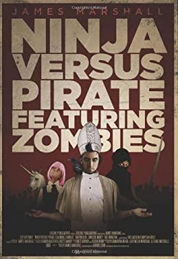 Ninja Versus Pirate Featuring Zombies 9781926851587