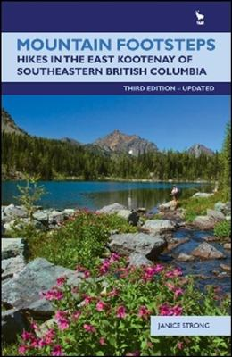 Mountain Footsteps: Hikes in the East Kootenay of Southwestern British Columbia 9781926855295