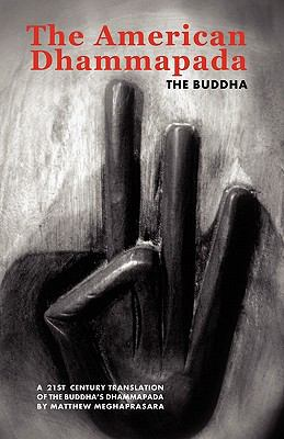 The American Dhammapada: A Twenty-First Century Translation of the Buddha's Dhammapada 9781926892634