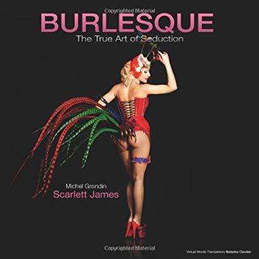 Burlesque: The True Art of Seduction