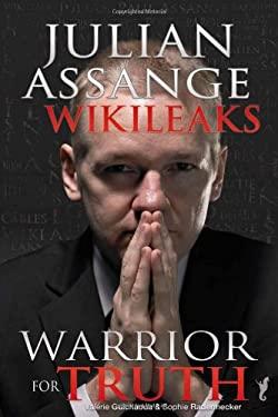Julian Assange - Wikileaks: Warrior for Truth 9781926893556
