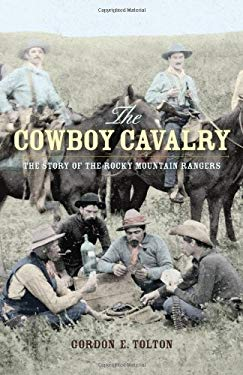 The Cowboy Cavalry: The Story of the Rocky Mountain Rangers 9781926936024