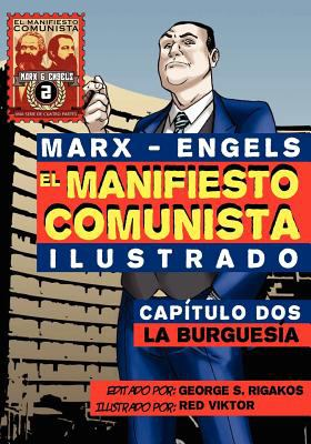 El Manifi Esto Comunista (Ilustrado) - Cap Tulo DOS: La Burgues a 9781926958002