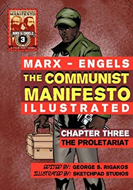 The Communist Manifesto (Illustrated) - Chapter Three: The Proletariat 9781926958026