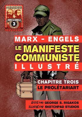 Le Manifeste Communiste (Illustr ) - Chapitre Trois: Le Prol Tariat 9781926958033