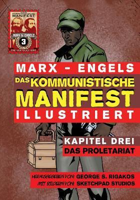 Das Kommunistische Manifest (Illustriert) - Kapitel Drei: Das Proletariat 9781926958040
