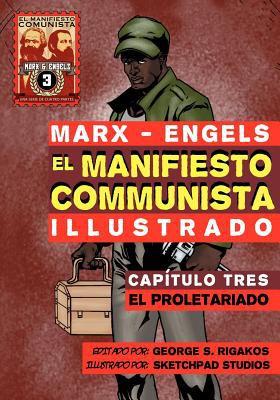 El Manifiesto Comunista (Ilustrado) - Cap Tulo Tres: El Proletariado 9781926958057
