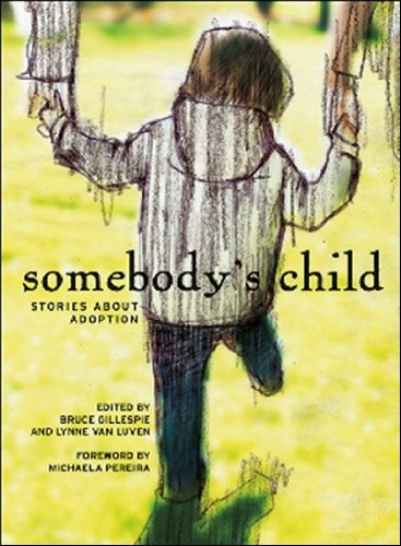 Somebody's Child: Stories about Adoption 9781926971032