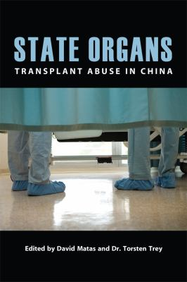 State Organs: Transplant Abuse in China 9781927079119