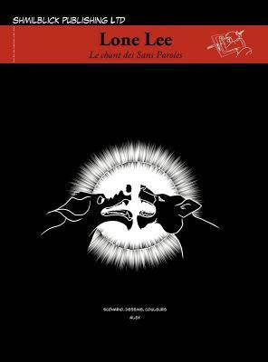 Lone Lee - Le Chant Des Sans Paroles