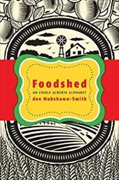 Foodshed: An Edible Alberta Alphabet 18281022