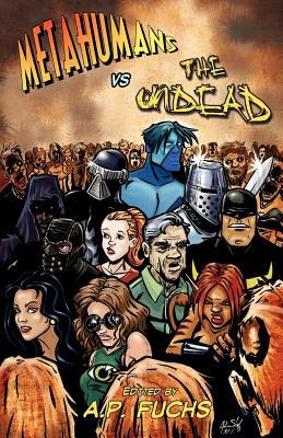 Metahumans Vs the Undead: A Superhero Vs Zombie Anthology 9781927339008