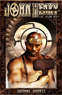 John Henry: The Steam Age Original Graphic Novel 9781927424643