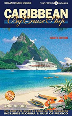 Caribbean By Cruise Ship: The Complete Guide To Cruising The Caribbean (Ocean Cruise Guides)