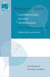 A Comprehensive Manual of Abhidhamma: The Abhidhammattha Sangaha of Acariya Anuruddha 7772840