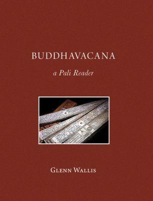 Buddhavacana: A Pali Reader 9781928706854