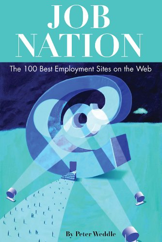 Job Nation: The 100 Best Employment Sites on the Web 9781928734697