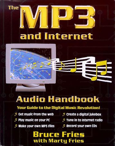 The MP3 and Internet Audio Handbook: Your Guide to the Digital Music Revolution 9781928791102