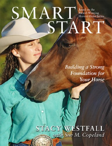 Smart Start: Building a Strong Foundation for Your Horse 9781929164578