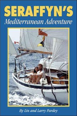 Seraffyn's Mediterranean Adventure 9781929214167