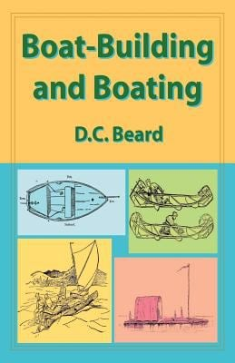 Boat-Building and Boating 9781929516179