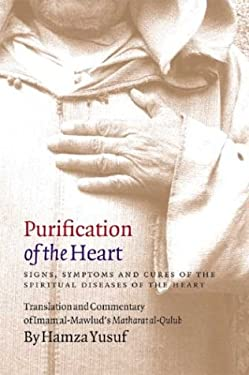 Purification of the Heart: Signs, Symptoms and Cures of the Spiritual Diseases of the Heart 9781929694150