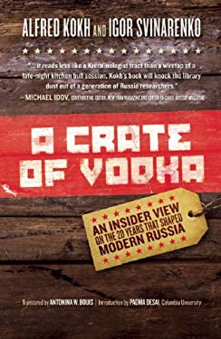 A Crate of Vodka: An Insider View on the 20 Years That Shaped Modern Russia 9781929631896