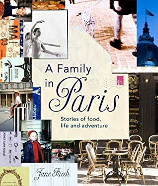 A Family in Paris: Stories of Food, Life, and Adventure 9781921382369