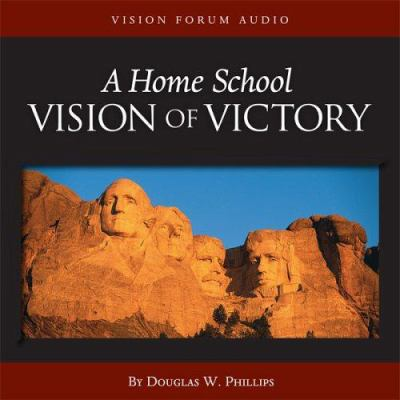 A Home School Vision of Victory 9781929241477