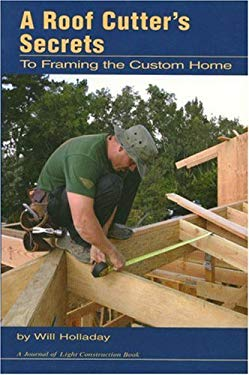 A Roof Cutter's Secrets: To Framing a Custom Home 9781928580324