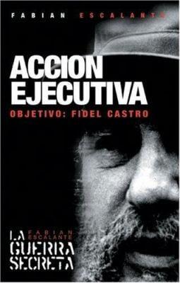 Accion Ejecutiva: Objetivo: Fidel Castro 9781920888558