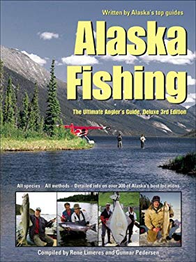 Alaska Fishing: The Ultimate Angler's Guide 9781929170111