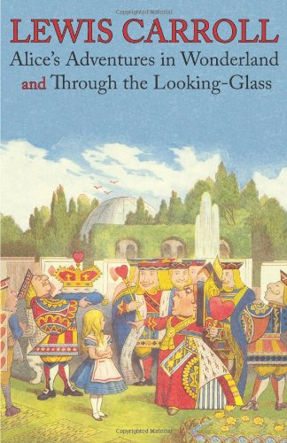 Alice's Adventures in Wonderland and Through the Looking-Glass (Illustrated Facsimile of the Original Editions) (Engage Books) 9781926606316