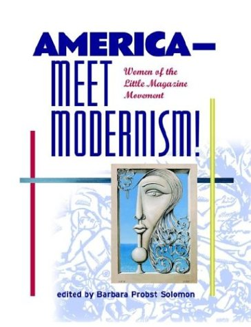 America--Meet Modernism! Women of the Little Magazine Movement 9781928863106