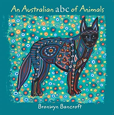 An Australian ABC of Animals 9781921541124