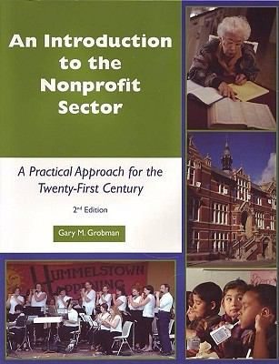 An Introduction to the Nonprofit Sector: A Practical Approach for the 21st Century 9781929109197