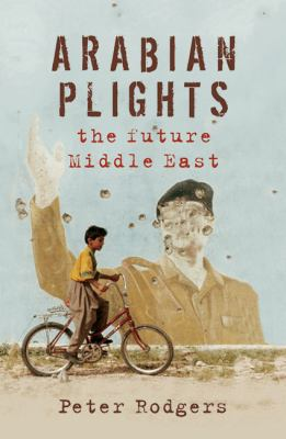 Arabian Plights: The Future Middle East 9781921215285