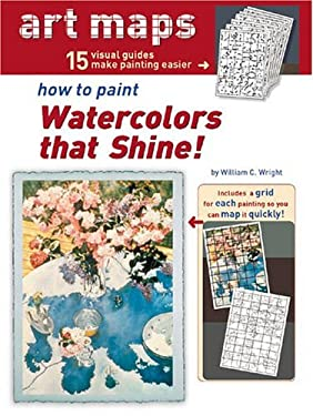 Art Maps: How to Paint Watercolors That Shine! 9781929834471