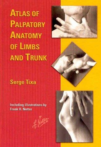 Atlas of Palpatory Anatomy of Limbs and Trunk 9781929007240