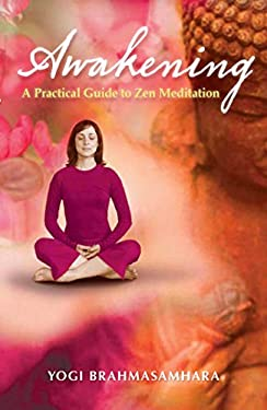 Awakening: A Practical Guide to Zen Meditation 9781921878008