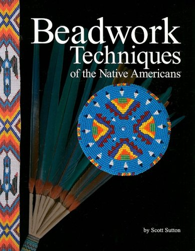 Beadwork Techniques of the Native Americans 9781929572113