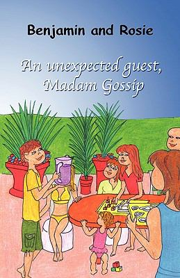 Benjamin and Rosie - An Unexpected Guest, Madam Gossip 9781926637082