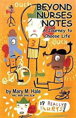 Beyond Nurses Notes: A Journey to Choose Life 9781926585123