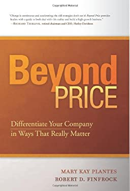 Beyond Price: Differentiate Your Company in Ways That Really Matter 9781929774739