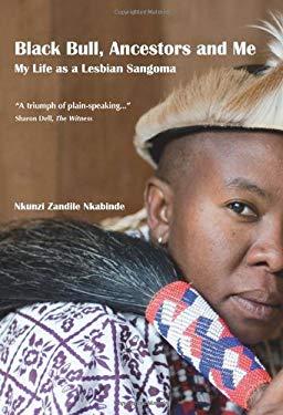 Black Bull, Ancestors and Me: My Life as a Lesbian Sangoma 9781920196066