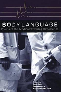 Body Language: Poems of the Medical Training Experience 9781929918867