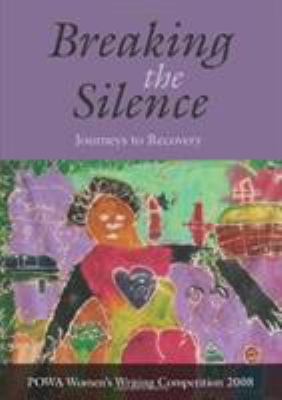 Breaking the Silence: Journeys to Recovery 9781920196196