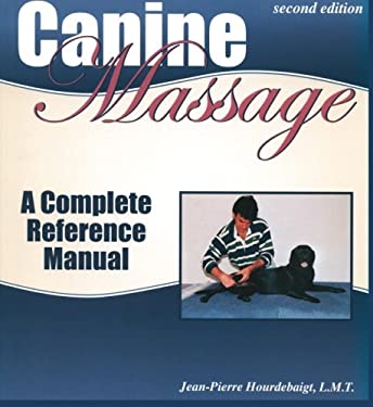 Canine Massage: A Complete Reference Manual 9781929242085